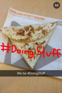 Taco Bell Snapchat screenshot #DoingStuff