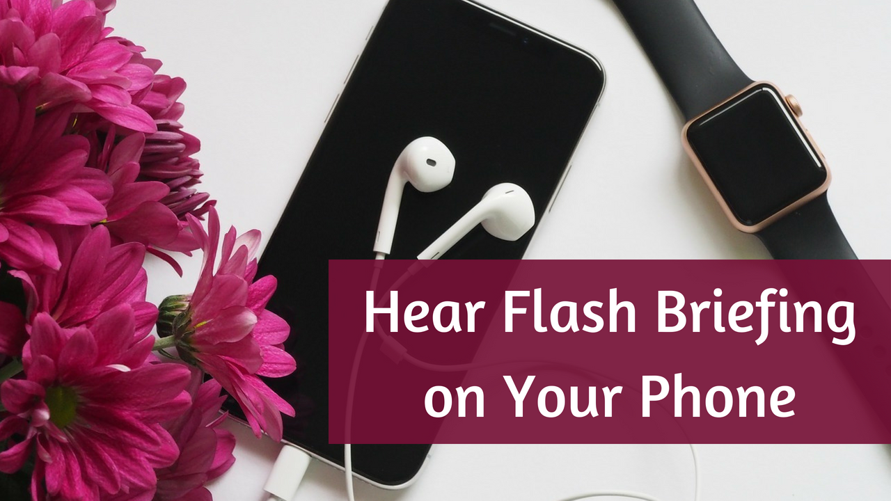 Trick: How to Hear Alexa Flash Briefing on Your Phone (No Echo Required)