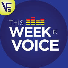 This Week in Voice Podcast