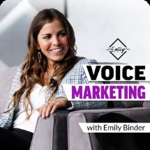 Voice Marketing with Emily Binder podcast logo